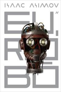 Uma das capas do livro Eu, robô. Todos os direitos reservado aos seus autores. Imagem retirada do Google.